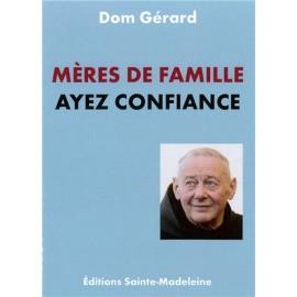 Mères de famille ayez confiance, Dom Gérard