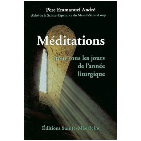 Méditation pour tous les jours de l'année liturgique, père Emmanuel André